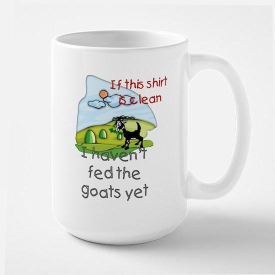 Haven't Fed Goats Yet Large Mug