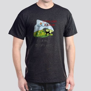 Haven't Fed Goats Yet Dark T-Shirt