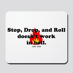 Stop Drop and Roll Mousepad