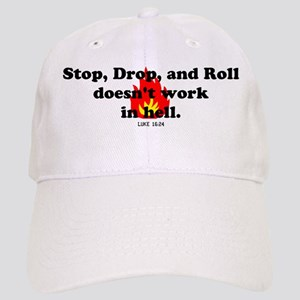 Stop Drop and Roll Cap