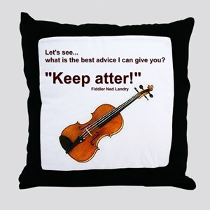 Violin Fiddle Keep atter! Throw Pillow