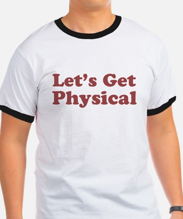 Lets Get Physical T-Shirt