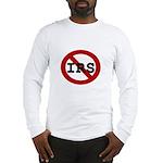 No IRS Long Sleeve T-Shirt