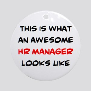 awesome hr manager Round Ornament