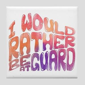 I'd Rather Be At Guard Tile Coaster