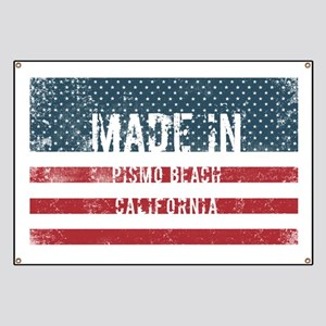 Made in Pismo Beach, California Banner