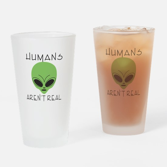 Humans aren't real Drinking Glass