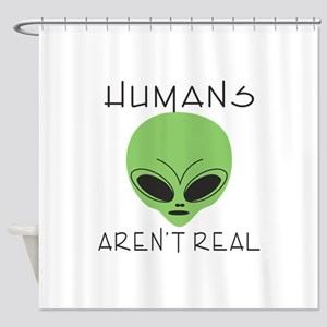 Humans aren't real Shower Curtain