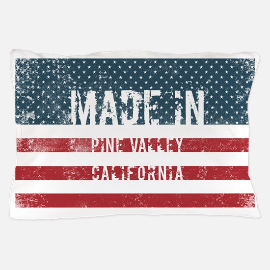 Made in Pine Valley, California Pillow Case