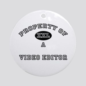 Property of a Video Editor Ornament (Round)