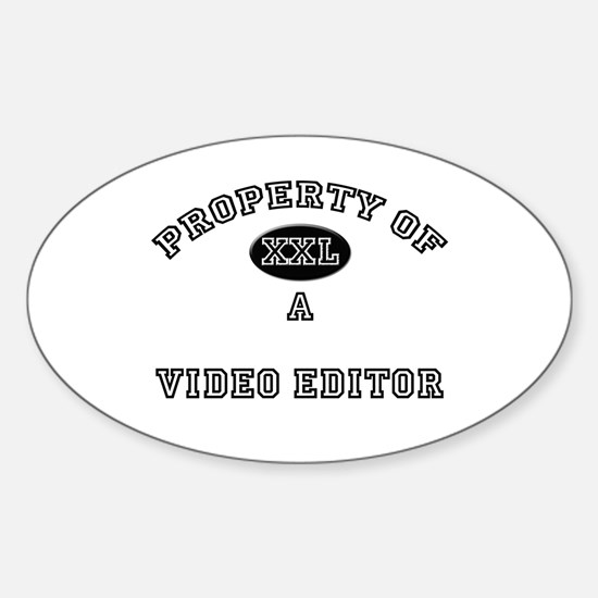 Property of a Video Editor Oval Decal