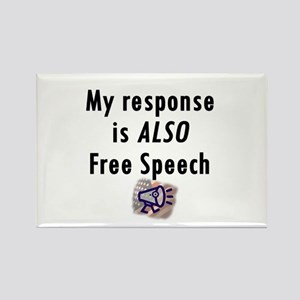 My Response is ALSO Free Speech Rectangle Magnet