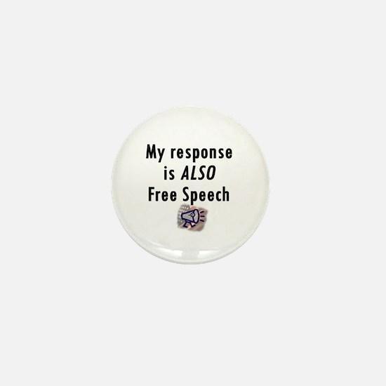 My Response is ALSO Free Speech Mini Button