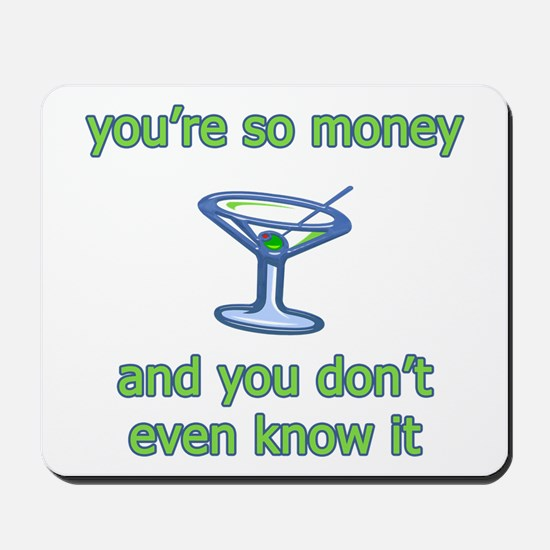 You're So Money Mousepad