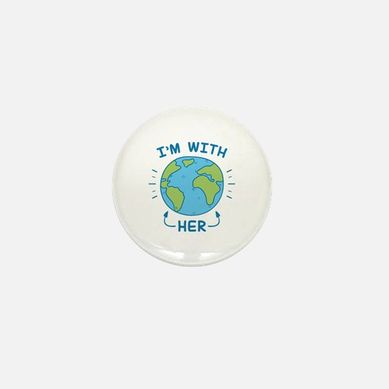 I'm With Her Mini Button