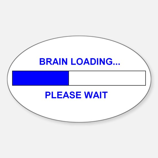 BRAIN LOADING... Oval Decal