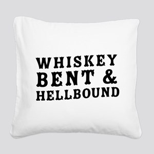 Whiskey bent & hellbound Square Canvas Pillow