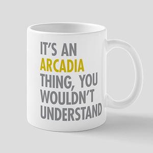 Its An Arcadia Thing Mugs