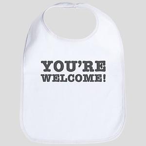 YOURE WELCOME! Bib