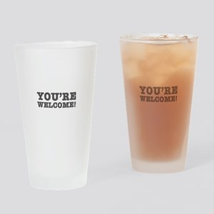 YOURE WELCOME! Drinking Glass