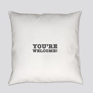 YOURE WELCOME! Everyday Pillow