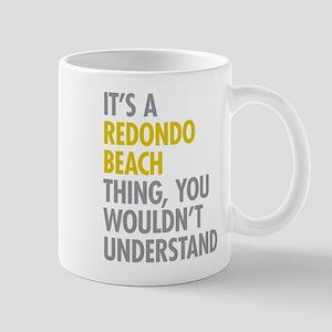 Its A Redondo Beach Thing Mugs