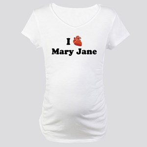 I (Heart) Mary Jane Maternity T-Shirt