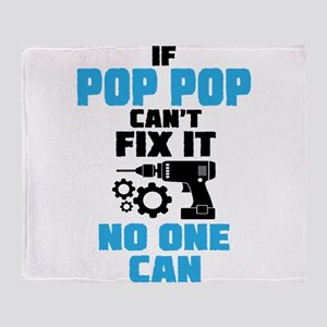 If Pop Pop Can't Fix It No One Can Throw Blanket