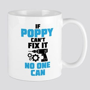 If Poppy Can't Fix It No One Can Mugs