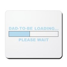 DAD-TO-BE LOADING... Mousepad