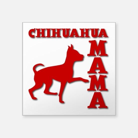 "CHIHUAHUA MOM Square Sticker 3"" x 3"""