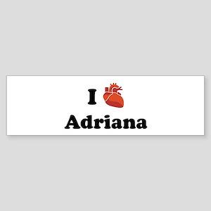 I (Heart) Adriana Bumper Sticker
