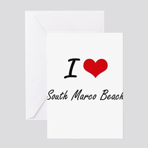 I love South Marco Beach Florida a Greeting Cards
