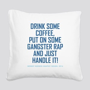 DRINK COFFEE... Square Canvas Pillow