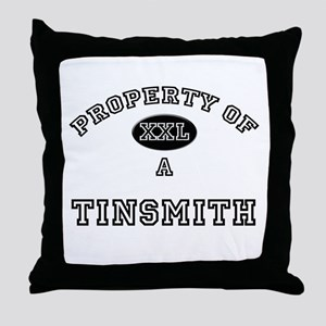 Property of a Tinsmith Throw Pillow