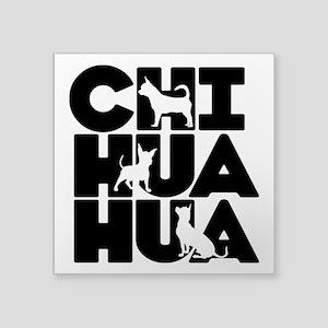 "CHI HUA HUA Square Sticker 3"" x 3"""