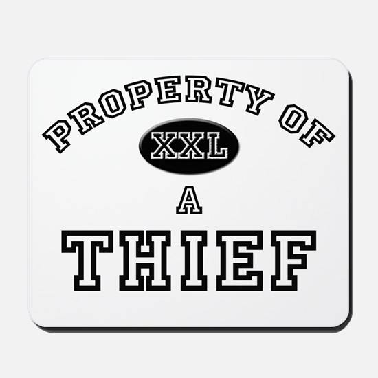 Property of a Thief Mousepad