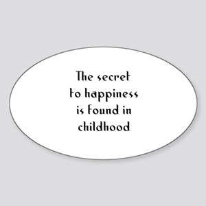 The secret to happiness is fo Oval Sticker