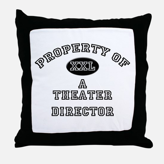 Property of a Theater Director Throw Pillow