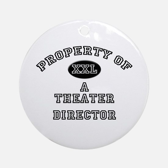 Property of a Theater Director Ornament (Round)