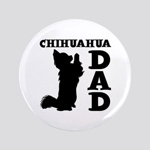 CHIHUAHUA DAD Button