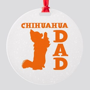 CHIHUAHUA DAD Round Ornament