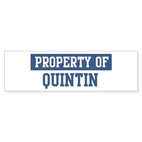 Property of QUINTIN Bumper Sticker