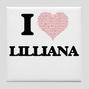 I love Lilliana (heart made from word Tile Coaster