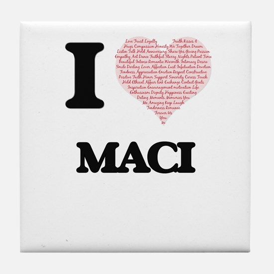 I love Maci (heart made from words) d Tile Coaster