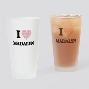 I love Madalyn (heart made from wor Drinking Glass