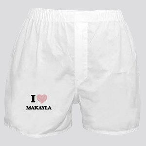 I love Makayla (heart made from words Boxer Shorts