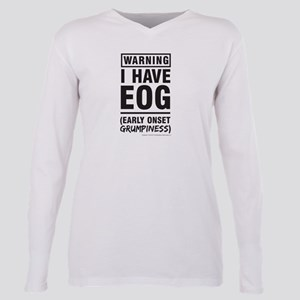 Warning I have EOG Early Onset Grumpiness T-Shirt
