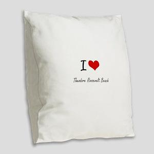 I love Theodore Roosevelt Beac Burlap Throw Pillow