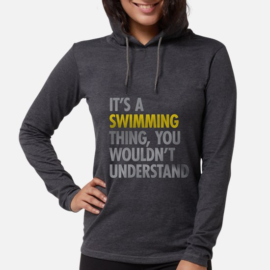 Its A Swimming Thing Long Sleeve T-Shirt